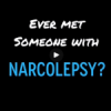 Ever Met Someone with Narcolepsy? Or Feeling ALONE with Narcolepsy?