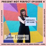 Listen: Julie Flygare on Present Not Perfect Podcast in honor of World Narcolepsy Day