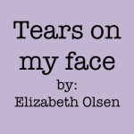 Tears On My Face Poem