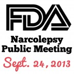 FDA NARCOLEPSY PUBLIC MEETING PATIENT FOCUSED DRUG DEVELOPMENT September 24 2013