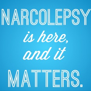 narcolepsy is here and it matters