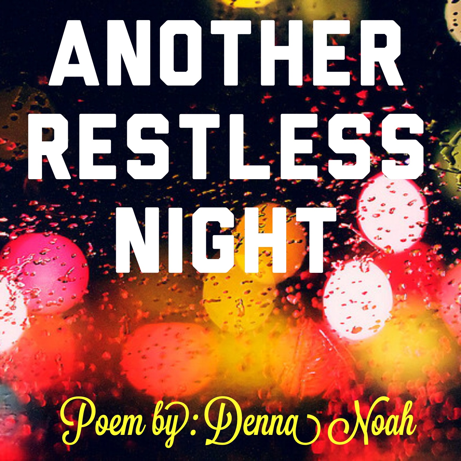 Another restless night poem by denna noah another restless night poem narcolepsy blog darkness falls sleep eventually too ccuart Gallery