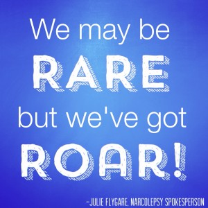 We may be RARE but we've got ROAR julie flygare narcolepsy spokesperson rare disease day 2014 global genes