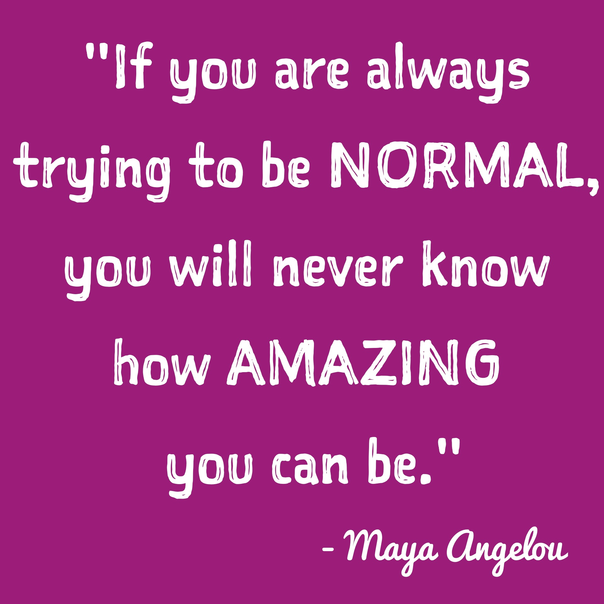 Inspirational Quotes Top 13 Inspirational Quotes Of 2014  11 Normal Is Not Amazing
