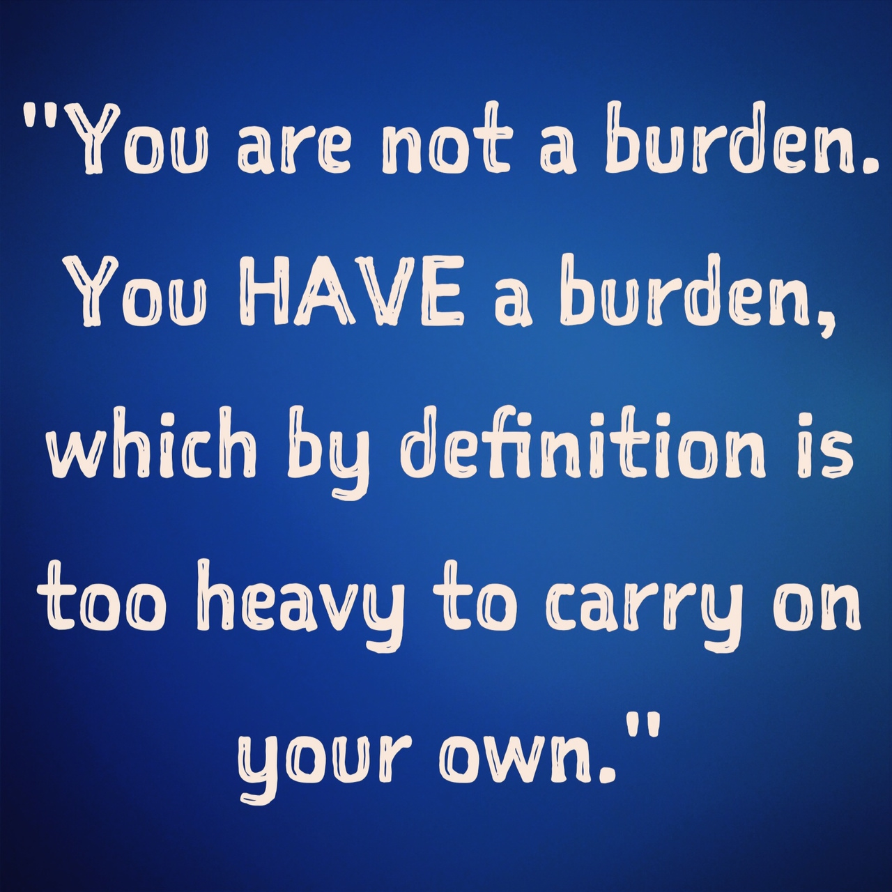 Top Quotes Top 13 Inspirational Quotes Of 2014  12 Carrying A Burden