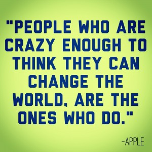inspirational quotes julie flygare the people who are crazy enough to think they can change the world are the ones who do