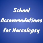 school accommodations naroclepsy julie flygare narcolepsy blog author speaker memoir narcolepsy