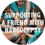 support friend with narcolepsy support child with narcolepsy narcoleptic julie flygare help my friend with narcolepsy support system loved one with narcolepsy how can i help 2